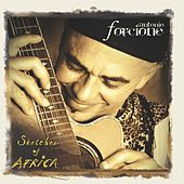 Play & Download Sketches Of Africa by Antonio Forcione | Napster