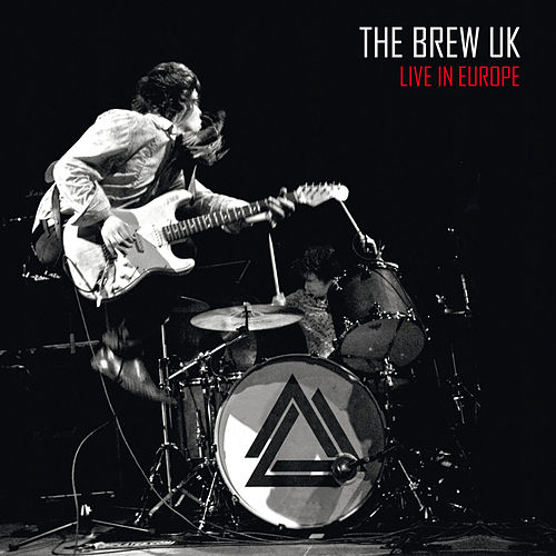 Play & Download Live in Europe by The Brew UK | Napster