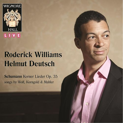 Schumann Kerner Lieder Op. 35, songs by Wolf, Korngold & Mahler by Roderick Williams