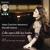 Play & Download L'alba separa dalla luce l'ombra (Dawn divides the light from the shadows) by Anna Caterina Antonacci | Napster