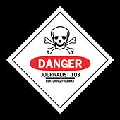 Play & Download Danger (feat. Freeway) - Single by Journalist 103 | Napster