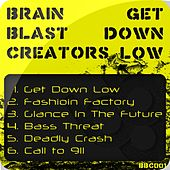Play & Download Get Down Low - Single by Brain Blast Creators  | Napster