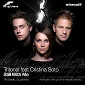 Play & Download Still With Me (feat. Cristina Soto) by Tritonal | Napster
