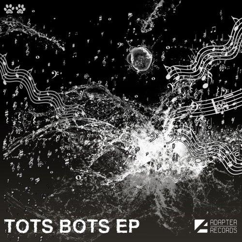 Tots Bots - Single by Tots Bots