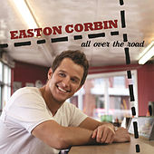 Play & Download All Over The Road by Easton Corbin | Napster
