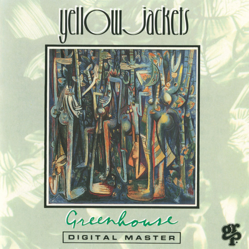 Greenhouse by The Yellowjackets