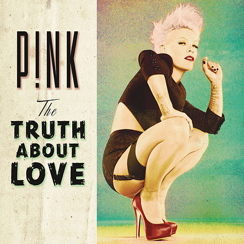 Play & Download The Truth About Love by Pink | Napster