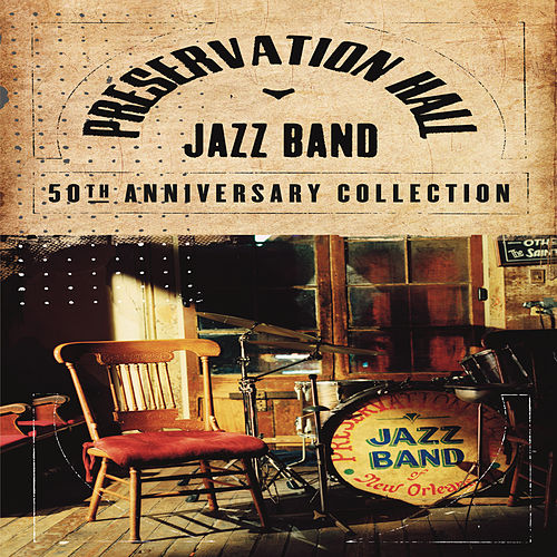 Play & Download 50th Anniversary Collection by Preservation Hall Jazz Band | Napster
