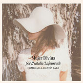 Play & Download Mujer Divina - Homenaje a Agustín Lara by Natalia Lafourcade | Napster