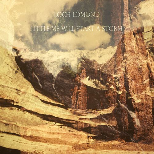 Play & Download Little Me Will Start A Storm by Loch Lomond | Napster