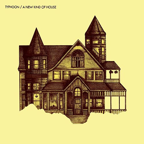 Play & Download A New Kind of House by Typhoon | Napster