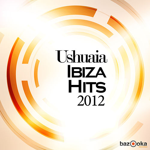 Play & Download Ushuaia Ibiza Hits 2012 by Various Artists | Napster