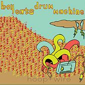 Play & Download Hoop + Wire by Boy Eats Drum Machine | Napster