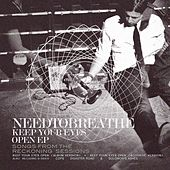 Keep Your Eyes Open EP (Songs From The Reckoning Sessions) by Needtobreathe