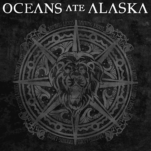 Play & Download Taming Lions - Single by Oceans Ate Alaska | Napster