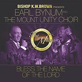 Play & Download Bless the Name of the Lord (feat. The Mount Unity Choir) - Single by Earl Bynum (1) | Napster