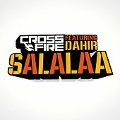 Play & Download Salalaa (feat. Dahir Indho Jaceyl) by Crossfire | Napster