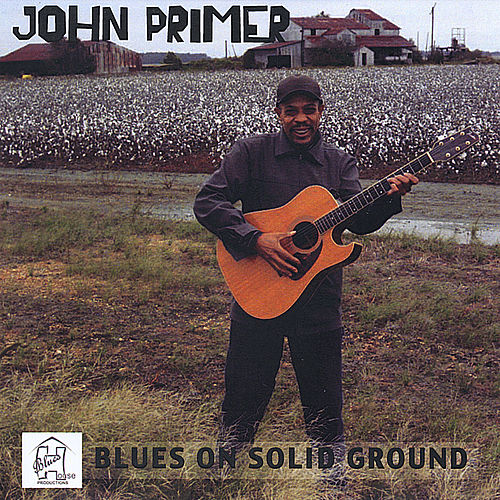 Blues On Solid Ground by John Primer