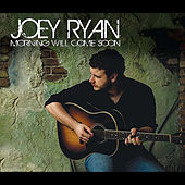 Play & Download Morning Will Come Soon by Joey Ryan | Napster