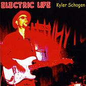 Play & Download Electric Life by Kyler Schogen Band | Napster