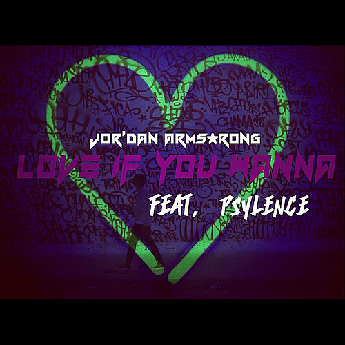Play & Download Love If You Wanna (feat. Psylence) by Jor'dan Armstrong | Napster