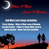 Play & Download When a Man Loves a Woman and More Love Songs by Various Artists | Napster