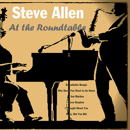 Play & Download At the Roundtable (Remastered) by Steve Allen | Napster
