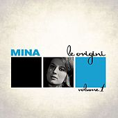 Play & Download Le Origini Vol. 1 by Mina | Napster