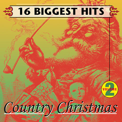 Play & Download Country Christmas Vol. 2 - 16 Biggest Hits by Various Artists | Napster