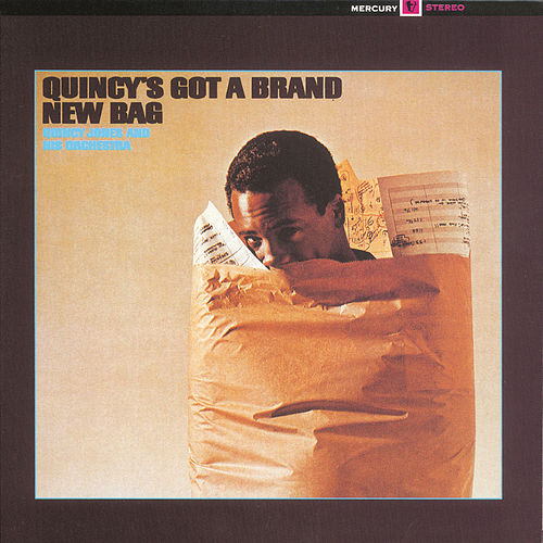 Play & Download Quincy's Got A Brand New Bag by Quincy Jones | Napster
