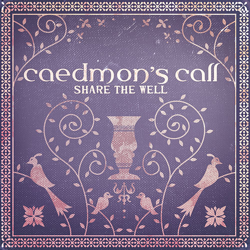 Play & Download Share The Well by Caedmon's Call | Napster