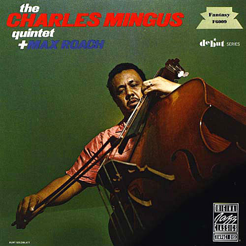 Play & Download The Charles Mingus Quintet plus Max Roach by Charles Mingus | Napster