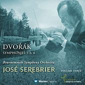Play & Download Dvorák : Symphonies Nos 3 & 6 by José Serebrier | Napster