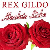 Play & Download Absolute Liebe by Rex Gildo | Napster