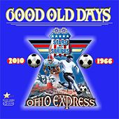 Good Old Days by Ohio Express
