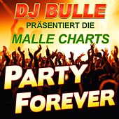 DJ Bulle päsentiert die Malle Charts Party Forever by Various Artists