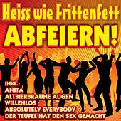 Heiss wie Frittenfett Abfeiern! by Various Artists