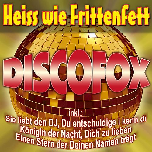 Play & Download Heiss wie Frittenfett Discofox by Various Artists | Napster