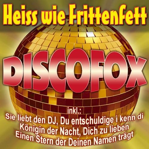 Heiss wie Frittenfett Discofox by Various Artists