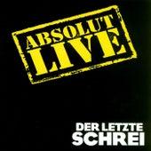 Absolut Live by Der Letzte Schrei
