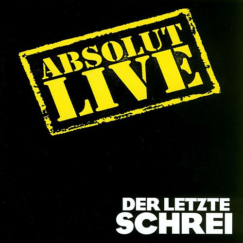 Play & Download Absolut Live by Der Letzte Schrei | Napster