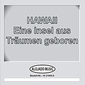 Play & Download Hawaii - Eine Insel aus Träumen geboren by Various Artists | Napster