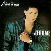 Live It Up by Jérome