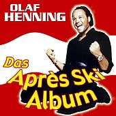 Play & Download Das Après Ski Album (Online Version) by Olaf Henning | Napster