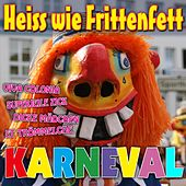 Play & Download Heiss wie Frittenfett Karneval by Various Artists | Napster