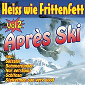 Play & Download Heiss wie Frittenfett Après Ski Vol. 2 by Various Artists | Napster