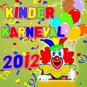 Play & Download Kinderkarneval 2012 by Various Artists | Napster