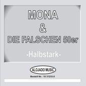 Play & Download Halbstark by Mona & die falschen 50er | Napster