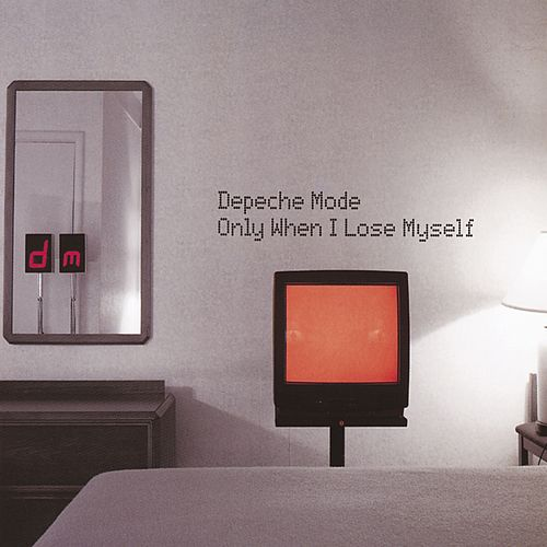 Play & Download Only When I Lose Myself (Remixes) by Depeche Mode | Napster