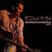 Play & Download I'll Drink to That by Brandon Sandefur | Napster